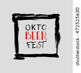 oktoberfest typographic design... | Shutterstock .eps vector #472525630