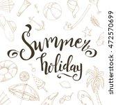 summer brush lettering.... | Shutterstock .eps vector #472570699