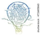 "inspiring the phrase ""follow...   Shutterstock . vector #472685860"