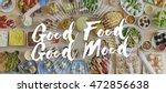 good food good mood gourmet... | Shutterstock . vector #472856638