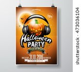 vector halloween party flyer... | Shutterstock .eps vector #473036104