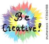 be creative  handwriting... | Shutterstock .eps vector #473060488