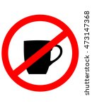 no cup sign icon. coffee button....   Shutterstock .eps vector #473147368