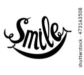 smile. hand drawn inspiration... | Shutterstock .eps vector #473163508