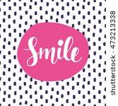 smile hand lettering poster.... | Shutterstock .eps vector #473213338