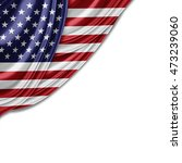 america flag of silk with... | Shutterstock . vector #473239060