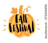 "inscription ""fall festival""... | Shutterstock .eps vector #473244490"
