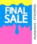 final sale  melted cream  offer ... | Shutterstock .eps vector #473249020