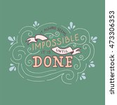 it always seems impossible... | Shutterstock .eps vector #473306353