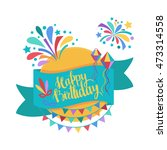happy birthday brush lettering... | Shutterstock .eps vector #473314558