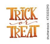 trick or treat. halloween... | Shutterstock .eps vector #473333293