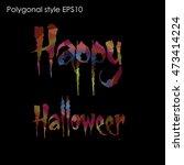 happy halloween message design...   Shutterstock .eps vector #473414224
