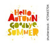 quote hello autumn. goodbye ... | Shutterstock .eps vector #473465704