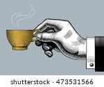 hand with a coffee cup. vintage ... | Shutterstock . vector #473531566