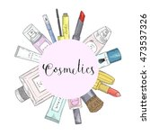 hand drawn cosmetics set.... | Shutterstock .eps vector #473537326