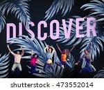 adventure discovery wanderlust... | Shutterstock . vector #473552014