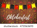 oktoberfest garlands with... | Shutterstock .eps vector #473563693