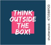 think outside the box   brush... | Shutterstock .eps vector #473588920