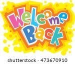 welcome back decorative... | Shutterstock .eps vector #473670910