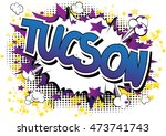 tucson   comic book style word. | Shutterstock .eps vector #473741743