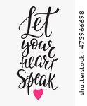 let your heart speak quote... | Shutterstock .eps vector #473966698