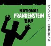 happy frankenstein day vector... | Shutterstock .eps vector #473971408