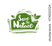 save the nature lettering hand... | Shutterstock .eps vector #474032524