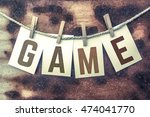 "the word ""game"" stamped on... 