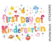 first day of kindergarten... | Shutterstock .eps vector #474244090
