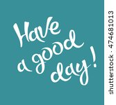 have a good day vector...   Shutterstock .eps vector #474681013