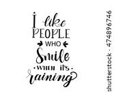 i like people who smile when... | Shutterstock .eps vector #474896746