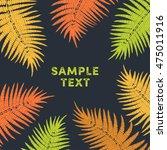 tropical fern leaves in warm... | Shutterstock .eps vector #475011916