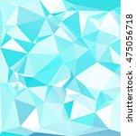 blue polygonal mosaic... | Shutterstock .eps vector #475056718