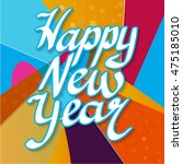 happy new year lettering on... | Shutterstock .eps vector #475185010