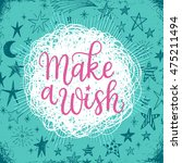 make a wish  inspirational... | Shutterstock .eps vector #475211494