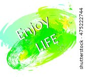 enjoy life motivation  poster ...   Shutterstock .eps vector #475222744