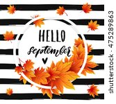 hello september autumn flyer... | Shutterstock .eps vector #475289863