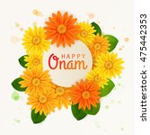 happy onam  flower greetings... | Shutterstock .eps vector #475442353