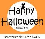 happy halloween   trick or treat | Shutterstock . vector #475546309