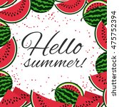 hello summer with watermelons... | Shutterstock .eps vector #475752394