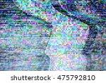 tv weak signal   photo taken... | Shutterstock . vector #475792810