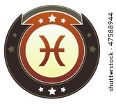 Pisces zodiac astrology icon on round red and brown imperial vector button with star accents suitable for use on website, in print and promotional materials, and for advertising. - stock vector
