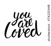 """you are loved"" hand lettering 