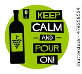 keep calm and pour on   flat... | Shutterstock .eps vector #476258524