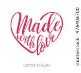 made with love. handwritten... | Shutterstock .eps vector #476406700