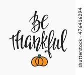 be thankful thanksgiving day... | Shutterstock .eps vector #476416294