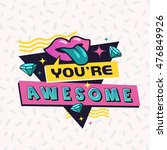 you're awesome. the 90's style... | Shutterstock .eps vector #476849926
