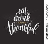 eat  drink and be thankful hand ... | Shutterstock .eps vector #476902090