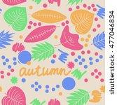 seamless   pattern with  autumn ... | Shutterstock . vector #477046834