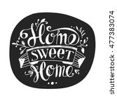"lettering ""home sweet home"".... | Shutterstock . vector #477383074"
